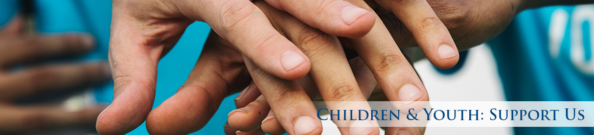 Children & Youth: Support Us
